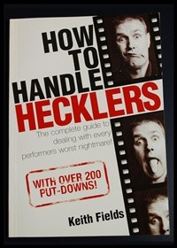 Hecklers - how to handle them!